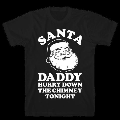 Santa Daddy Hurry Down The Chimney Tonight Mens T-Shirt