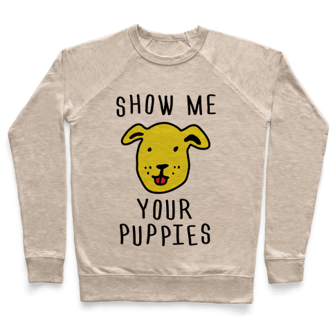 Show Me Your Puppies Pullover