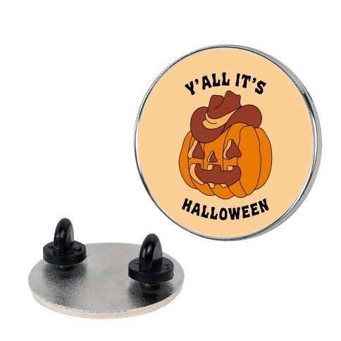 Y'all It's Halloween Pin
