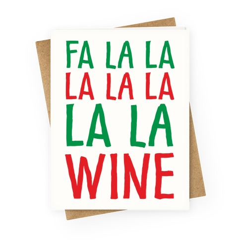 Fa La La La La La La La Wine Greeting Card