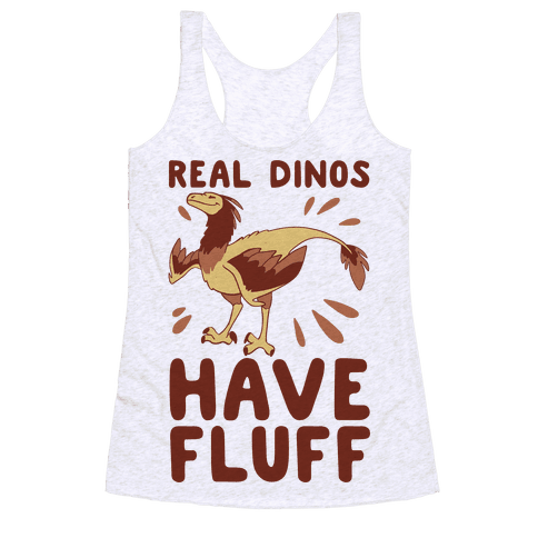 Real Dinos Have Fluff Racerback Tank Top