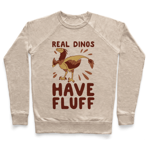 Real Dinos Have Fluff Pullover