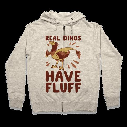Real Dinos Have Fluff Zip Hoodie