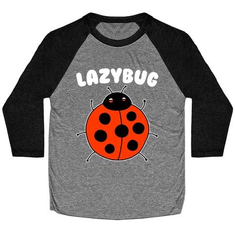 Lazybug Lazy Ladybug Baseball Tee