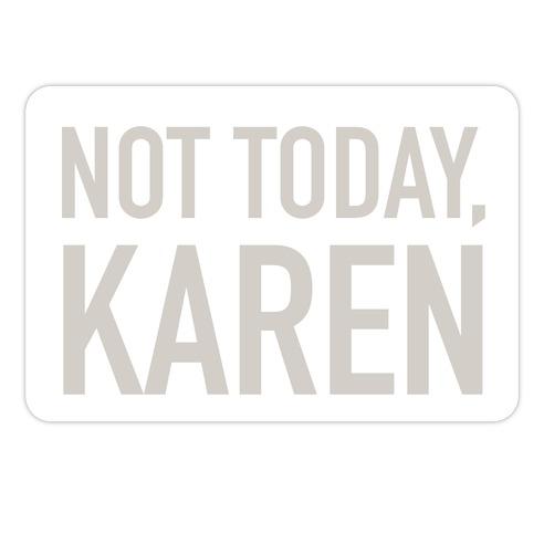 Not Today Karen Die Cut Sticker