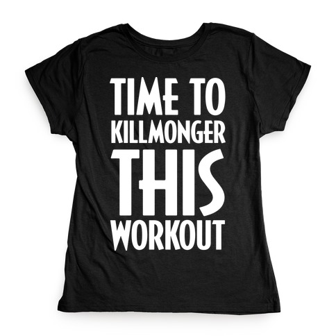 Time To Killmonger This Workout Womens T-Shirt