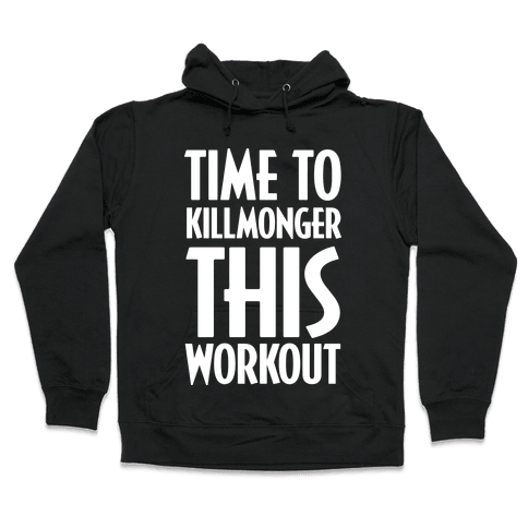 Time To Killmonger This Workout Hooded Sweatshirt