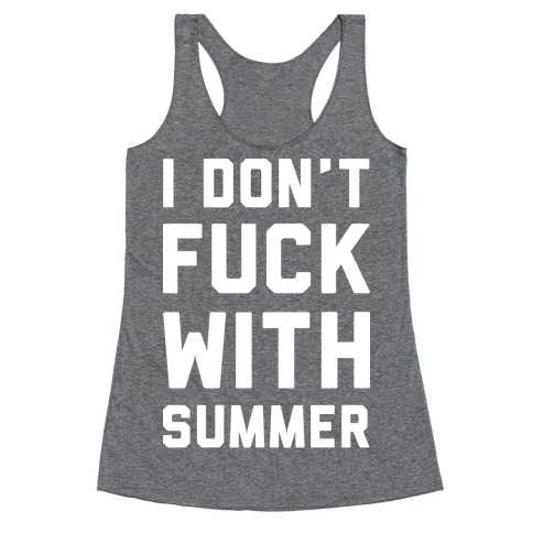 I Don't F*** With Summer White Racerback Tank Top