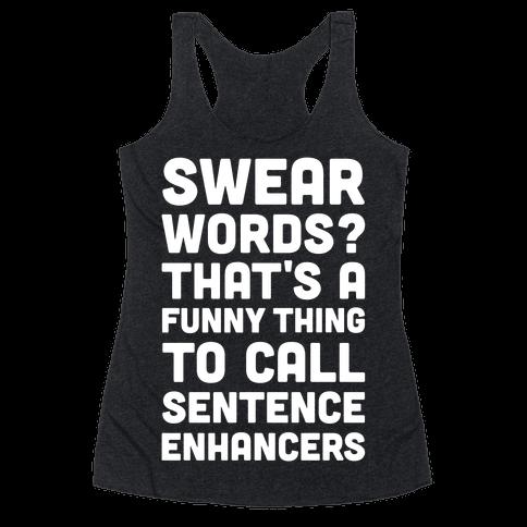 Swear Words Sentence Enhancers Racerback Tank Top