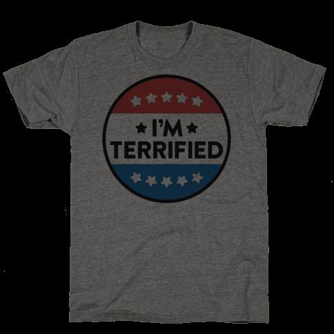 Im Terrified Political Button