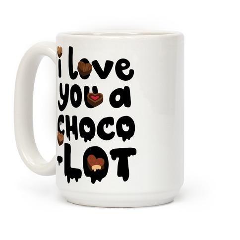 I Love You A Choco-LOT Coffee Mug