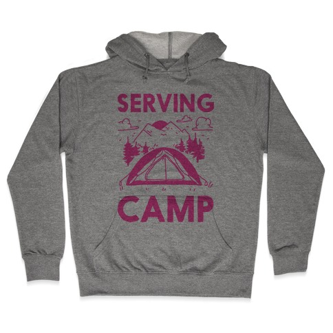 Serving CAMP Hooded Sweatshirt