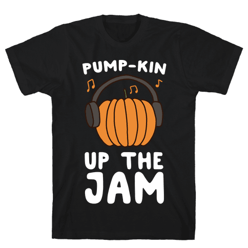 Pump-kin Up the Jam Mens T-Shirt