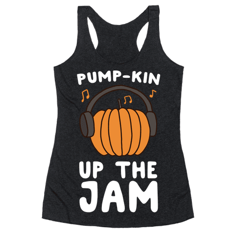 Pump-kin Up the Jam Racerback Tank Top