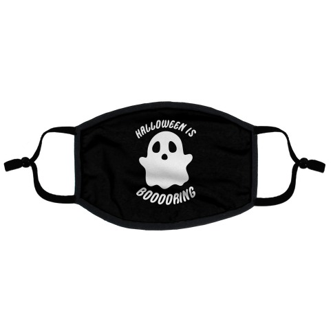Halloween is Boo-ring Flat Face Mask