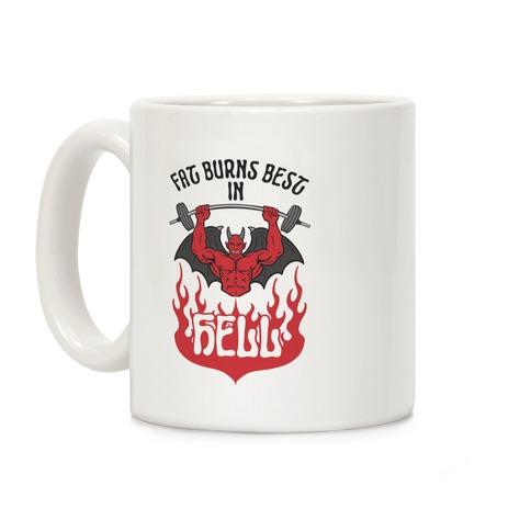 Fat Burns Best In Hell Coffee Mug