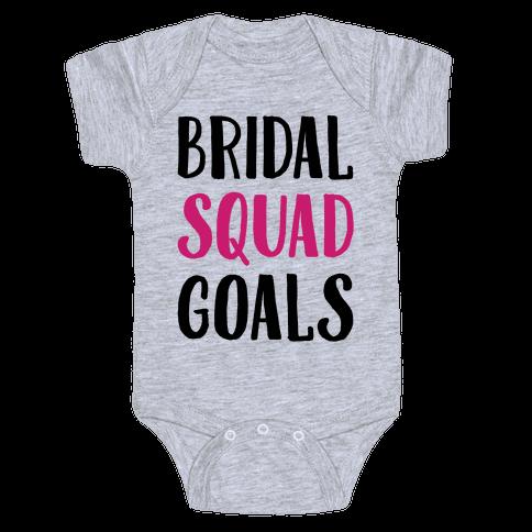 Bridal Squad Goals Baby Onesy