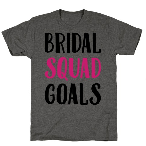Bridal Squad Goals T-Shirt