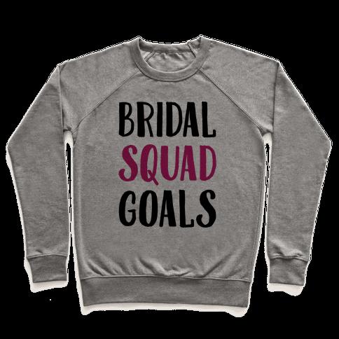 Bridal Squad Goals Pullover