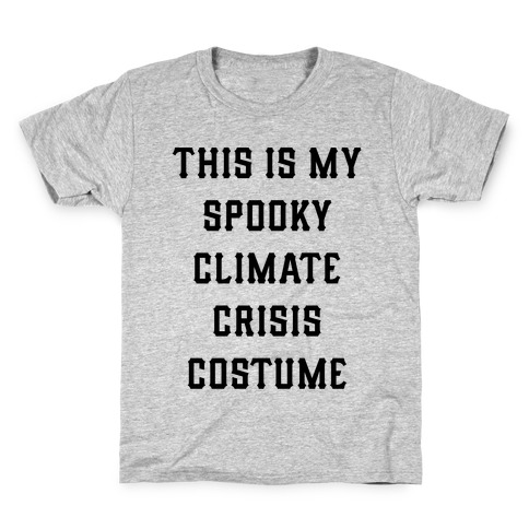 This is My Spooky Climate Crisis Costume Kids T-Shirt