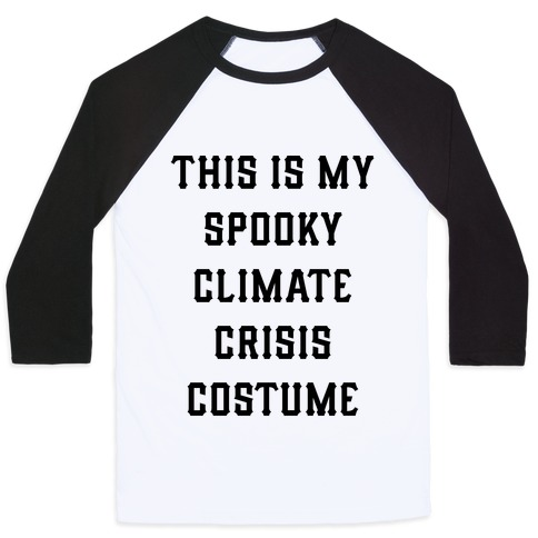 This is My Spooky Climate Crisis Costume Baseball Tee