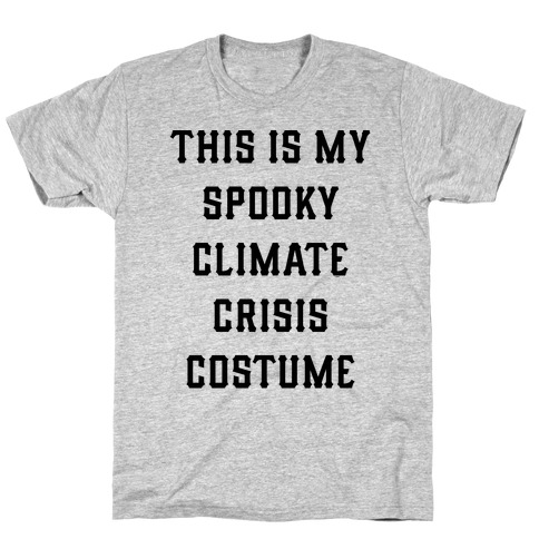 This is My Spooky Climate Crisis Costume T-Shirt