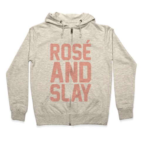 Rose' And Slay Zip Hoodie