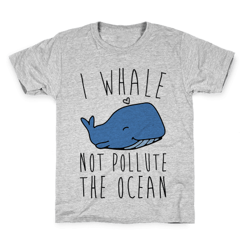 I Whale Not Pollute The Ocean Kids T-Shirt