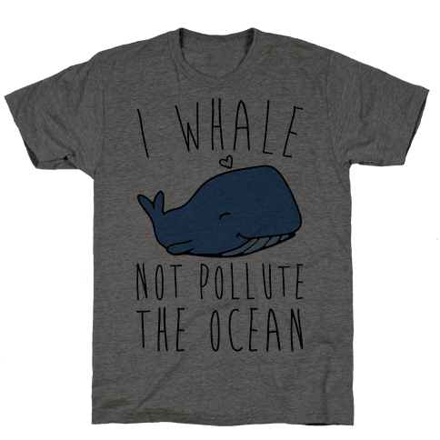 I Whale Not Pollute The Ocean Mens T-Shirt