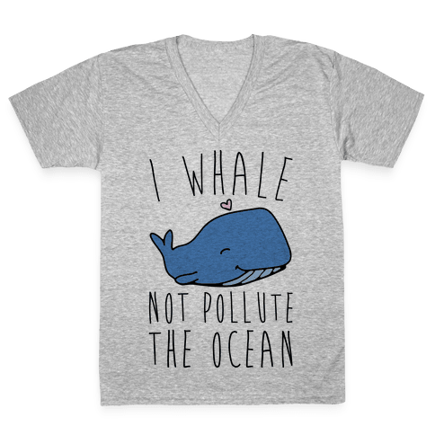 I Whale Not Pollute The Ocean V-Neck Tee Shirt