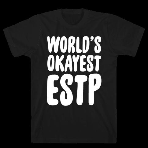World's Okayest ESTP Mens T-Shirt