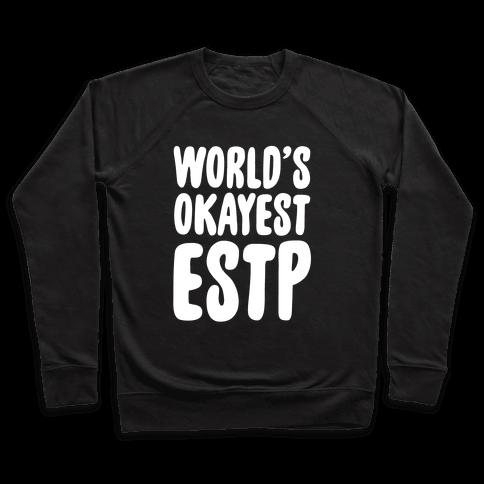 World's Okayest ESTP Pullover