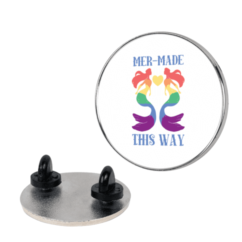 Mer-Made This Way - Gay pin