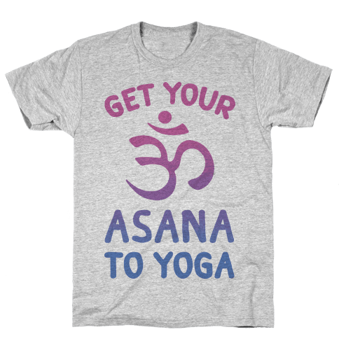 Get Your Asana To Yoga Mens T-Shirt