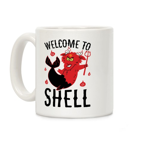 Welcome To Shell Coffee Mug