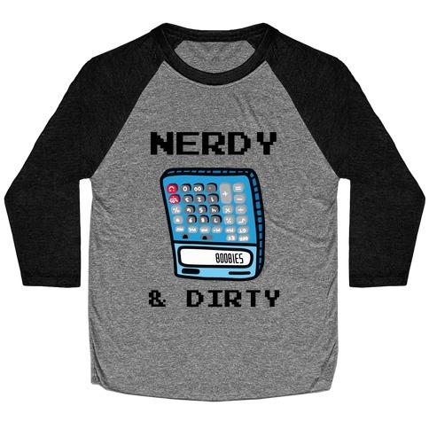 Nerdy & Dirty Baseball Tee