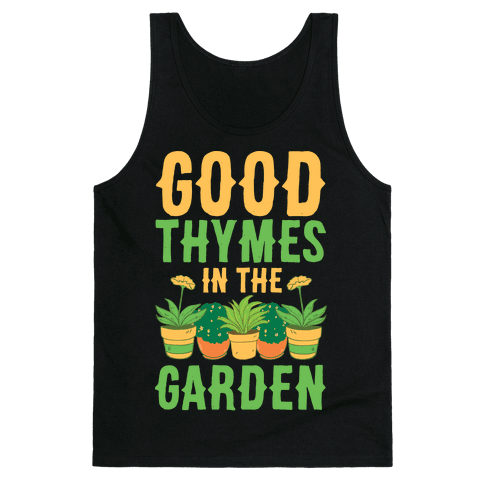 Good Thymes in the Garden Tank Top