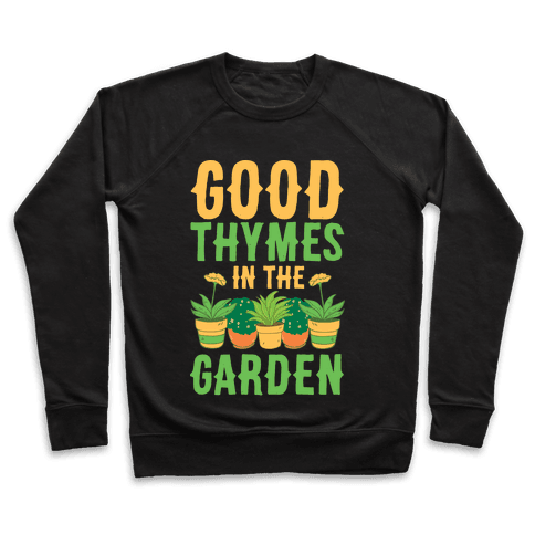 Good Thymes in the Garden Pullover