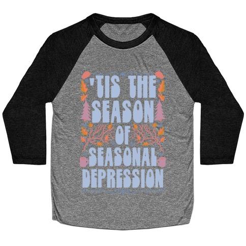 'Tis The Season Of Seasonal Depression Baseball Tee