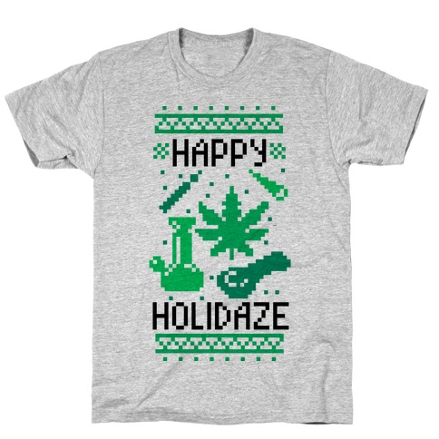 Happy Holidaze T-Shirt