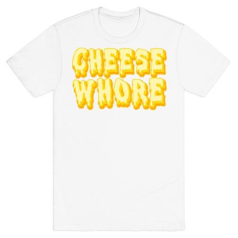 Cheese Whore T-Shirt