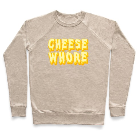 Cheese Whore Pullover