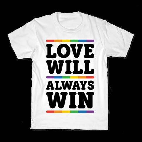 Love Will Always Win Kids T-Shirt