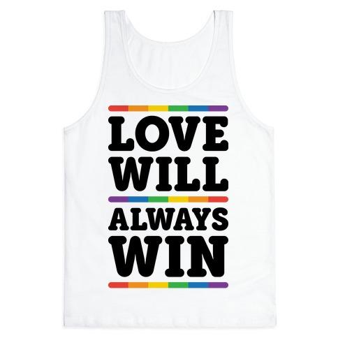 Love Will Always Win Tank Top