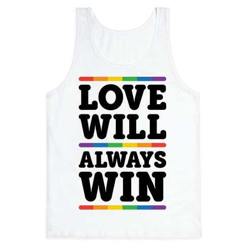 Love Will Always Win Tank Top