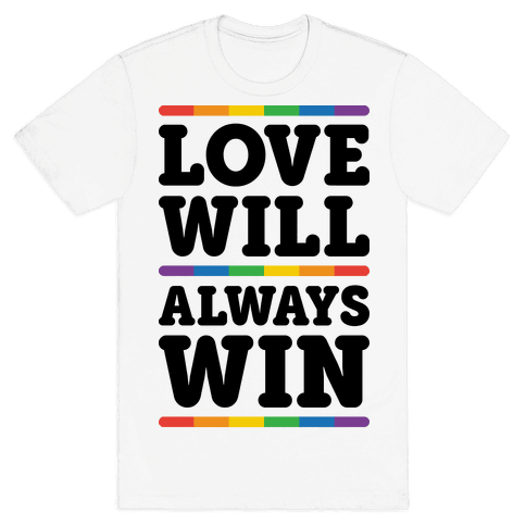 Love Will Always Win Mens T-Shirt
