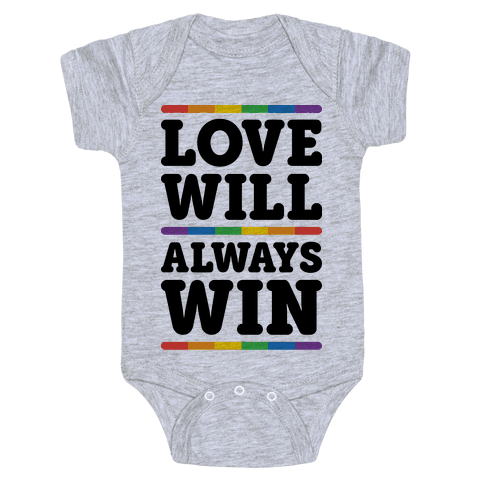Love Will Always Win Baby Onesy