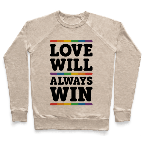 Love Will Always Win Pullover