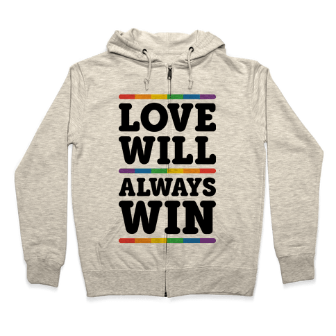 Love Will Always Win Zip Hoodie