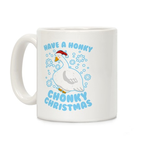 Have A Honky Chonky Christmas Coffee Mug